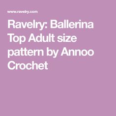 Ravelry: Ballerina Top Adult size pattern by Annoo Crochet