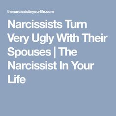 Narcissists Turn Very Ugly With Their Spouses | The Narcissist In Your Life