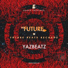 So Future Sounds: Yazbeatz (Guest Mix)