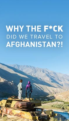 Why the f*ck did we travel to Afghanistan? It's one of the most dangerous countries in the world, rife with inequality, and extremely poor. So why did we? Read on to find out!