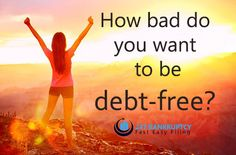 How bad do you want to get out of debt? Are you ready to take control of your finances? Contact us today for more details.   #debtfree