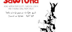 Sawtuha is the voice of the women you didn't see in the glossy photos of the Arab Spring that flooded the pages of magazines and newspapers at the height of the protests. Their revolution, like the countless revolutions of the Arab Spring, doesn't begin and end with the unseating of single a dictator or a government. Sawtuha gives a glimpse into the revolutionary Arab woman's world. They're fiercely patriotic, proud, and can sing and rap like it's nothing.