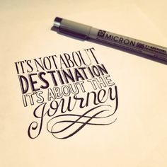Lovely handwriting font. It's not about destination, it's about the journey.