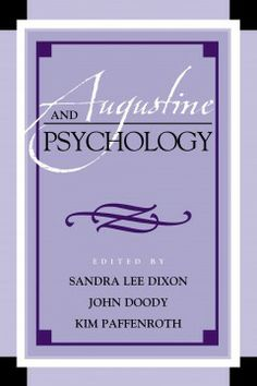 Augustine and psychology / edited by Sandra Lee Dixon, John Doody, and Kim Paffenroth.