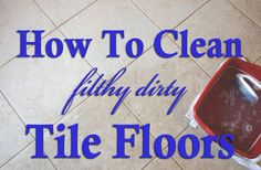 How to clean tile floors.