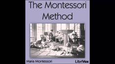 The Montessori Method (FULL Audiobook)