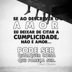 #chicoOLIVEIRA #frases #quotes #amor #bomDIA #saudade #paixão #cumplicidade