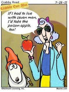If I had to live with 7 men I'd take the poison apple too!