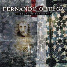 FERNANDO ORTEGA: Hymns Of Worship CD