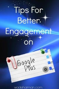 The Rules of Engagement for #GooglePlus by @Wade Barbour Barbour Barbour Harman