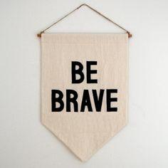 Secret Holiday Co. — Be Brave Banner via Swiss Miss