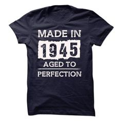 MADE IN 1945 - AGED TO PERFECTION!!! - #wedding gift #gift card. THE BEST => https://www.sunfrog.com/Automotive/MADE-IN-1945--AGED-TO-PERFECTION-18059325-Guys.html?id=60505