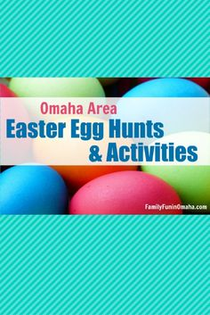 Omaha Area Easter Egg Hunts and Activities
