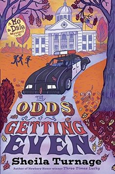 The Odds of Getting Even (Tupelo Landing #3) by Sheila Turnage. Fiction | Mystery | Ages 8-12