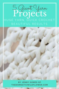 5 Giant Yarn Projects by Jenny Gomes of The Domestic Wildflower | This ebook is so helpful! It explains the different types of giant yarn out there, which kind you really need to be wary of, and project ideas. Each project explains in plain English (no pattern lingo here!) how to make a variety of throw blankets, a felted wool basket, and a scarf. Grab this ebook today & happy crochet-ing!!