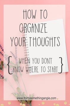 Find out how to organize your thoughts and to-do's when you're so overwhelmed you don't know where to start.