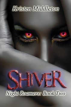 Shiver (Night Roamers - Book Two) A Vampire Adventure With Romance and Suspense by Kristen Middleton http://www.amazon.com/dp/B00AEA7FWC/ref=cm_sw_r_pi_dp_ZK-Rwb0H16P5G