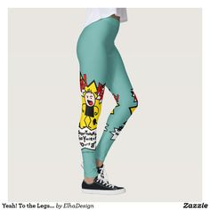Yeah! Leggings - buy on Zazzle.com/ElhaDesign :)