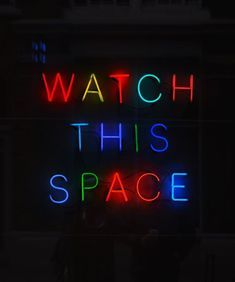 Watch this space neon sign. found in shoreditch London. black with pops of colour. What Makes A Man, Watch This Space, Cute Friends, Sign Printing, White Aesthetic, Neon Lighting, Wall Collage, Aesthetic Wallpapers, Positive Quotes