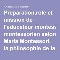 Preparation,role et mission de l'educateur montessorien selon Maria Montessori, la philosophie de la methode montessori