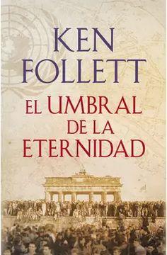 El umbral de la eternidad (The Century 3) - Ken Follett