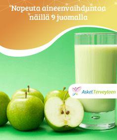 Nopeuta aineenvaihduntaa näillä 9 juomalla  Jos etsit #luonnollista keinoa pudottaa ylimääräiset kilot tai vain tehdä #puhdistuskuurin elimistöllesi, vilkaise #seuraavia juomia.  #Reseptit Healthy Life, Healthy Living, A Food, Food And Drink, Apple Smoothies, Smoothie Recipes, Glass Of Milk, Juice, Healthy Recipes