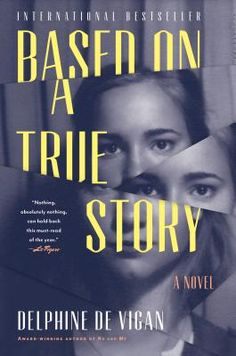 The wife between us attracted my attention with its intriguing title delphine de vigans based on a true story is a powerful novel of suspense that may or may not be based on truth like the author delphine is a fandeluxe Choice Image