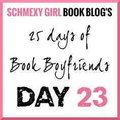 25 Days of Book Boyfriends – Day 23