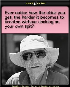 The Art of Breathing -  dumbEcards.com, for even dumber occasions. Funny ecards. Free ecards. choking on spit, breathing, getting older, - , e greeting cards birthday, dumb ecards,