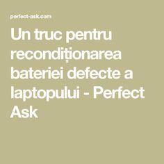 Un truc pentru recondiționarea bateriei defecte a laptopului - Perfect Ask Calculator, Wifi, Laptop, Math Equations, Laptops