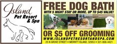 FREE Dog Bath Or $5 OFF Grooming @ Island Pet Resort & Spa, Merritt Island, FL. http://spacecoastcouponsofbrevard.com/coupons/island-pet-resort-spa