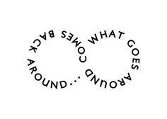 What goes around comes around...