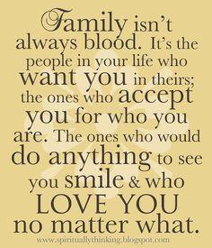 Family isn't always blood.