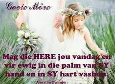 Goeie More, Afrikaans Quotes, Good Morning, Flower Girl Dresses, Wedding Dresses, Flowers, Night, Buen Dia, Bride Dresses