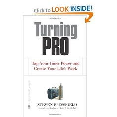 Turning Pro: Tap Your Inner Power and Create Your Lifes Work (by Steven Pressfield and Shawn Coyne)