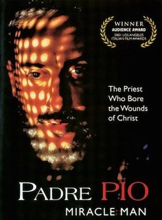 This movie captures Padre Pio's intense faith and devotion, and deep spiritual concern for others, as well as his great compassion for the sick and suffering.  (http://store.casamaria.org/padre-pio-miracle-man-dvd/)
