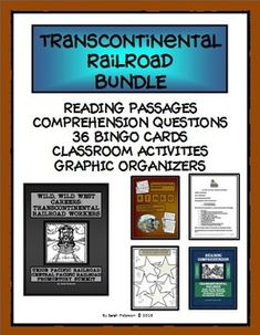 THIS BUNDLES PRODUCT INCLUDES READING PASSAGES, COMPREHENSION QUESTIONS, TEACHER'S KEY, CLASSROOM ACTIVITIES, BINGO CARDS AND CLUES, AND NON-FICTION GRAPHIC ORGANIZERS.  Perfect for SUBSTITUTE TEACHERS, enrichment learning, homeschool or co-ops!  Includes nine pages of informational text about the topic:  The Transcontinental Railroad.   Grades 4-7 and Homeschool.  70 pages.  $9.00