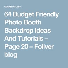 64 Budget Friendly Photo Booth Backdrop Ideas And Tutorials – Page 20 – Foliver blog
