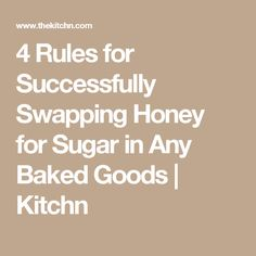 4 Rules for Successfully Swapping Honey for Sugar in Any Baked Goods | Kitchn