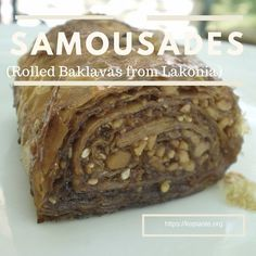Samousades (Rolled Baklavas from Laconia) - Kopiaste.to Greek Hospitality Greek Sweets, Greek Desserts, Greek Recipes, Healthy Desserts, Cinnamon Almonds, New Cookbooks, Greek Salad, Pistachio, Family Meals