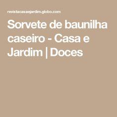 Sorvete de baunilha caseiro - Casa e Jardim   Doces