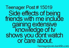 I feel bad for my friends, cuz they have to listen to me talk about my shows all the time lol