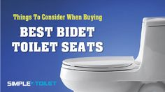 Things To Consider When Buying The Best Bidet Toilet Seat