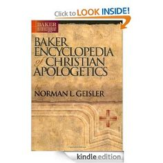 Baker Encyclopedia of Christian Apologetics (Baker Reference Library): Norman L. Geisler - [Kindle Edition]