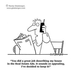 We've got a fresh batch o hilarious real estate comics right here. Because real estate is serious business. most of the time! Real Estate Quotes, Real Estate Humor, Selling Real Estate, Real Estate Investing, Real Estate Business, Real Estate Marketing, Business Marketing, Marketing Quotes, Mortgage Humor