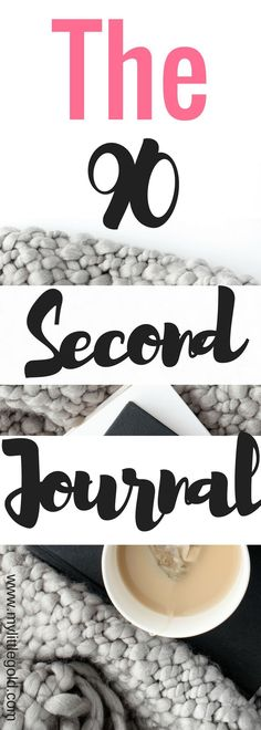 90 second journal  W