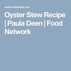 Oyster Stew Recipe | Paula Deen | Food Network