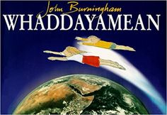 Whaddayamean by John Burningham (1999)