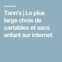 Tann's | Le plus large choix de cartables et sacs enfant sur internet