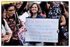 """""""A Marcha das Vadias é uma resposta à ideia de que mulheres são culpadas pela violência que sofrem. Nela, reivindicamos o direito pela autonomia sobre nossos próprios corpos e rechaçamos o pensamento de que a roupa ou o comportamento sejam usados como motivos para justificar a violência."""""""